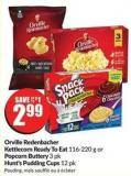 Orville Redenbacher Kettlecorn Ready To Eat 116-220 g or Popcorn Buttery 3 Pk Hunt's Pudding Cups 12 Pk