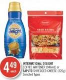 International Delight Coffee Whitener (946ml) or Saputo Shredded Cheese (320g)