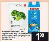 Neilson Cream - 473 Ml/1 L - PC Vegetables - 500-750 G Or Cavendish Fries Or Hashbrown Patties - 600 G-1 Kg