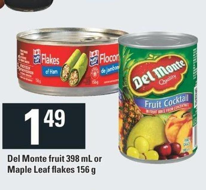 Del Monte Fruit 398 Ml Or Maple Leaf Flakes 156 G