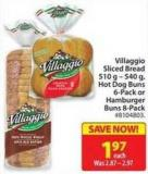 Villaggio Sliced Bread 510 g - 540 g - Hot Dog Buns 6-pack or Hamburger Buns 8-pack