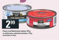 Clover Leaf Flaked Pink Salmon 142 g Or White Tuna - 170 g