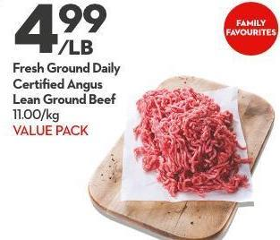 Fresh Ground Daily Certified Angus  Lean Ground Beef 11.00/kg Value Pack