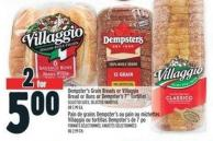 Dempster's Grain Breads Or Villaggio Bread Or Buns Or Dempster's 7in Tortillas Or 2.99 Ea.