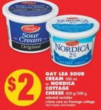 Gay Lea Sour Cream 500 mL or Nordica Cottage Cheese 450 G/500 g