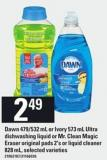 Dawn - 479/532 Ml Or Ivory - 573 Ml Ultra Dishwashing Liquid Or Mr. Clean Magic Eraser Original Pads - 2's Or Liquid Cleaner - 828 Ml