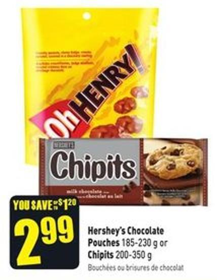 Hershey's Chocolate Pouches 185-230 g or Chipits 200-350 g