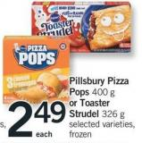 Pillsbury Pizza Pops - 400 G Or Toaster Strudel - 326 G