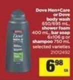 Dove Men+care Or Dove Body Wash - 650/695 Ml - Shower Foam - 400 Ml - Bar Soap - 6x106 G Or Shampoo - 750 Ml