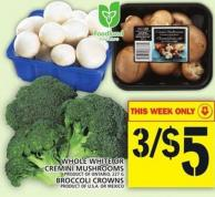 Whole White Or Cremini Mushrooms Or Broccoli Crowns