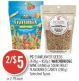 PC Sunflower Seeds (400g - 450g) - Waterbridge Wine Gums or Sour Fruit Flavoured Candy (200g)