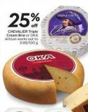 Chevalier Triple Cream Brie or Oka Artisan Works Out To 3.99/100 g