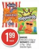 Hawkins Cheezies (210g) or Maynard's Candy (170g - 185g)
