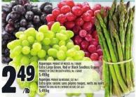 Asparagus Product Of Mexico - No. 1 Grade Extra Large Green - Red Or Black Seedless Grapes Product Of Chile Or South Africa - No. 1 Grade 5.49/kg