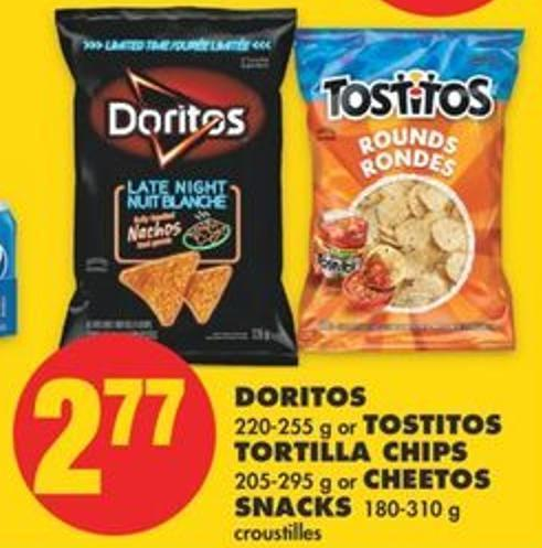 Doritos - 220-255 g or Tostitos Tortilla Chips - 205-295 g or Cheetos Snacks - 180-310 g