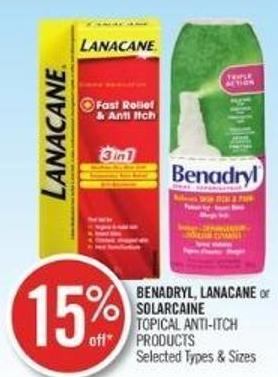 Benadryl - Lanacane or Solarcaine Topical - Anti- Itch Products
