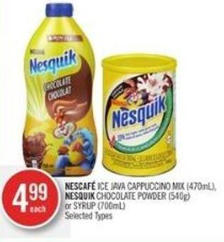 Nescafé Ice Java Cappuccino Mix (470ml) - Nesquik Chocolate Powder (540g) or Syrup (700ml)