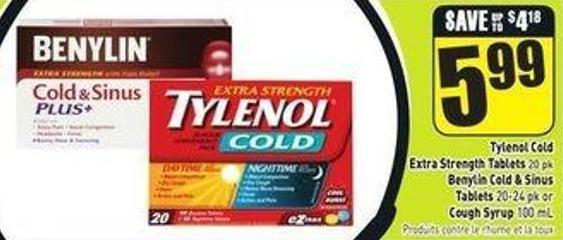 Tylenol Cold Extra Strength Tablets 20 Pk Benylin Cold & Sinus Tablets 20-24 Pk or Cough Syrup 100 mL