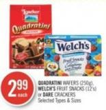 Quadratini Wafers (250g) - Welch's Fruit Snacks (12's) or Dare Crackers