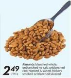 Almonds Blanched Whole - Unblanchedno Salt - Unblanched Raw - Roasted & Salted - Hickory Smoked or Blanche Dslivered