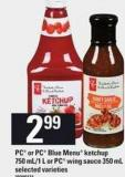 PC Or PC Blue Menu Ketchup - 750 Ml/1 L Or PC Wing Sauce - 350 Ml