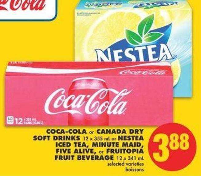 Coca-cola Or Canada Dry Soft Drinks - 12 X 355 Ml Or Nestea Iced Tea - Minute Maid - Five Alive - Or Fruitopia Fruit Beverage - 12 X 341 Ml