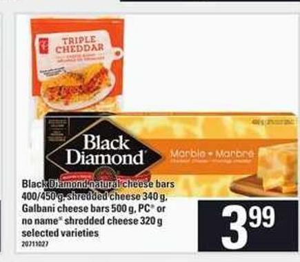 Black Diamond Natural Cheese Bars - 400/450 G Shredded Cheese - 340 G - Galbani Cheese Bars - 500 G PC Or No Name Shredded Cheese - 320 G