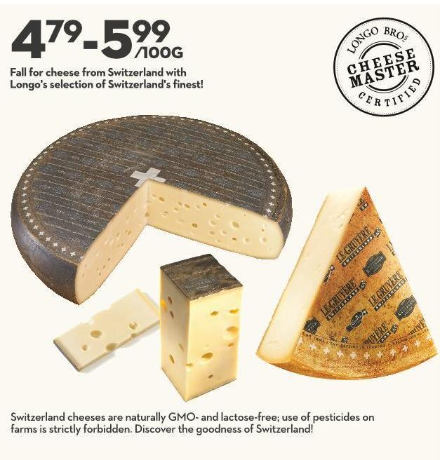 Fall For Cheese From Switzerland With Longo's Selection of Switzerland's Finest!