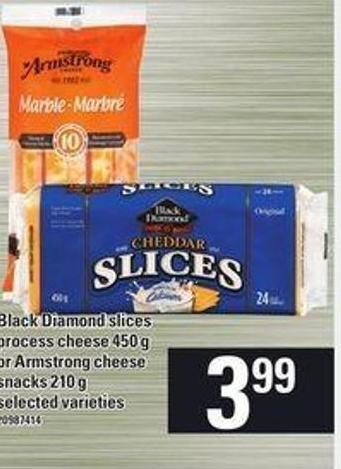 Black Diamond Slices Process Cheese - 450 g - Or Armstrong Cheese Snacks - 210 g