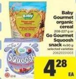 Baby Gourmet Organic Cereal - 208-227 G Or Go Gourmet Squoosh Snack - 4x90 G