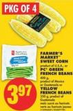 Farmer's Market Sweet Corn or PC Green French Beans 400 g or Yellow French Beans.350 g - Pkg Of 4
