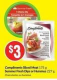Compliments Sliced Meat 175 g Summer Fresh Dips or Hummus 227 g