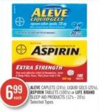Aleve Caplets (24's) Liquid Gels (20's) Aspirin Tablets (100ins) or Life Brand Sleep Aid Products (12's-20ins)