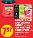 Folgers Roast And Ground Coffee - 642-920g or Tim Hortons Coffee PODS - 12's