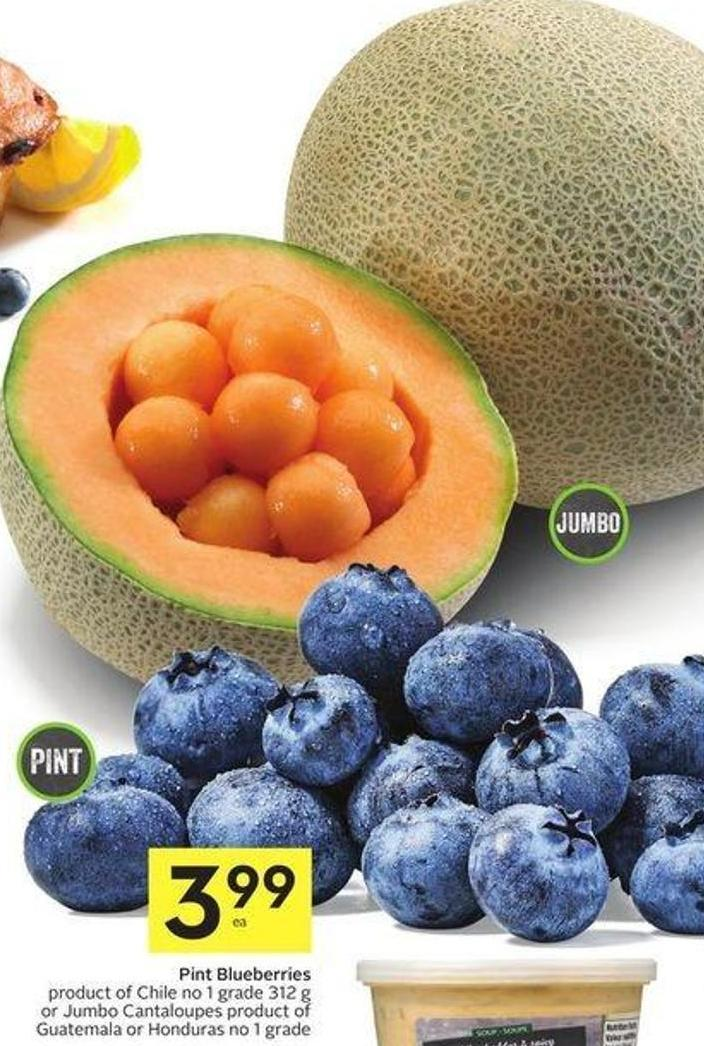 Pint Blueberries Product of Chile No 1 Grade 312 g or Jumbo Cantaloupes Product of Guatemala or Honduras No 1 Grade