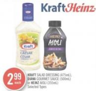 Kraft Salad Dressing (475ml) - Diana Gourmet Sauce (500ml) or Heinz Aioli (355ml)