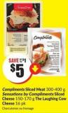 Compliments Sliced Meat 300-400 g Sensations By Compliments Sliced Cheese 150-170 g The Laughing Cow Cheese 16 Pk