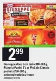 Guiseppe Deep Dish Pizza - 310-369 g - Pizzeria Panini - 2's or Mccain Classic Pockets - 260-300 g