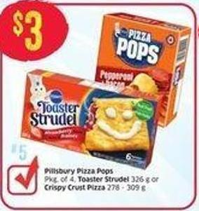 Pillsbury Pizza Pops Pkg of 4 - Toaster Strudel 326 g or Crispy Crust Pizza 278 - 309 g