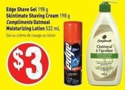 Edge Shave Gel 198 g Skintimate Shaving Cream 198 g Compliments Oatmeal Moisturizing Lotion 532 mL