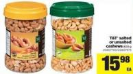 T&t Salted Or Unsalted Cashews - 800 g