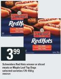 Schneiders Red Hots Wiener Or Sliced Meats Or Maple Leaf Top Dogs - 170-450 G