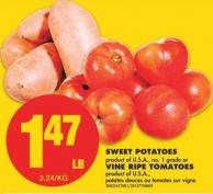 Sweet Potatoes or Vine Ripe Tomatoes