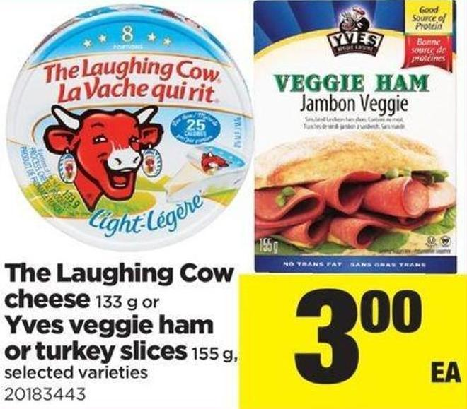 The Laughing Cow Cheese 133 G Or Yves Veggie Ham Or Turkey Slices 155 G