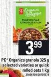 PC Organics Granola 325 G Or Quick Rolled Oats 1 Kg