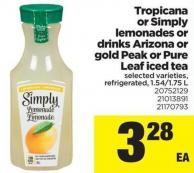 Tropicana Or Simply Lemonades Or Drinks Arizona Or Gold Peak Or Pure Leaf Iced Tea - 1.54/1.75 L