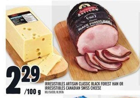 Irresistibles Artisan Classic Black Forest Ham Or Irresistibles Canadian Swiss Cheese