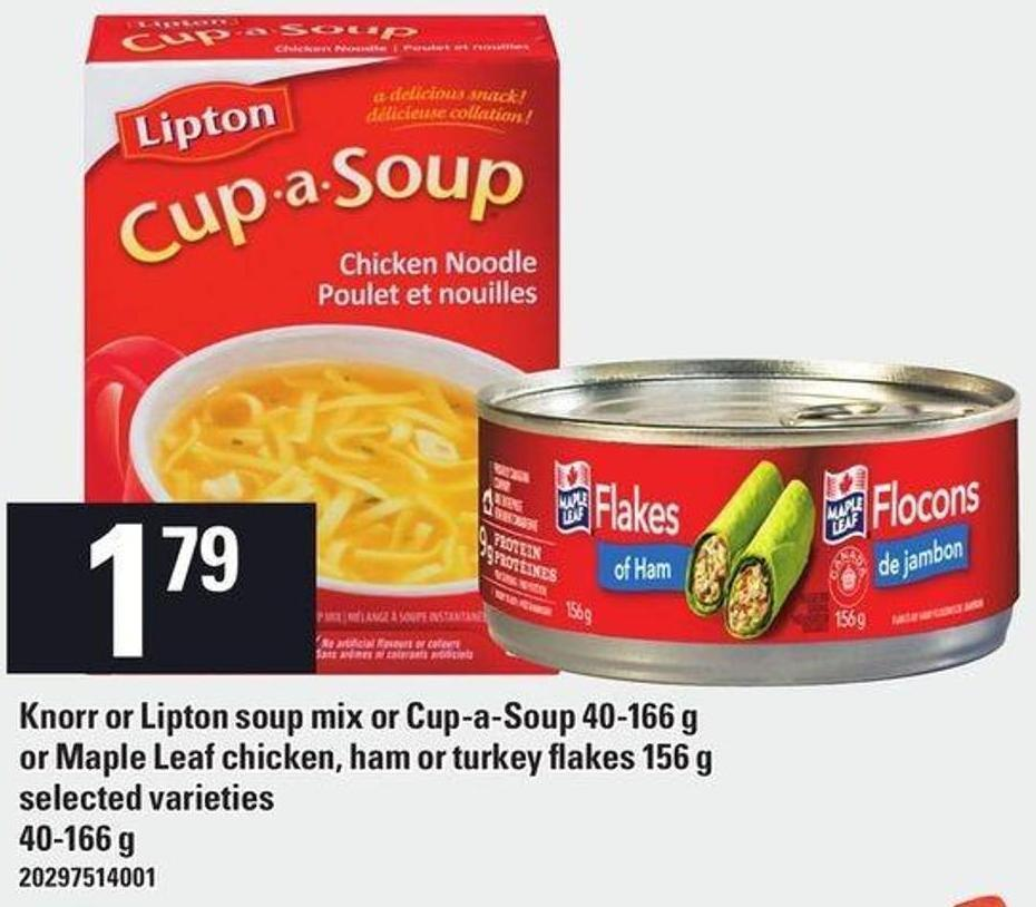 Knorr Or Lipton Soup Mix Or Cup-a-soup 40-166 G Or Maple Leaf Chicken - Ham Or Turkey Flakes 156 G