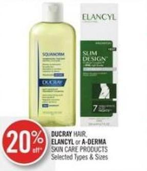 Ducray Hair - Elancyl or A-derma Skin Care Products