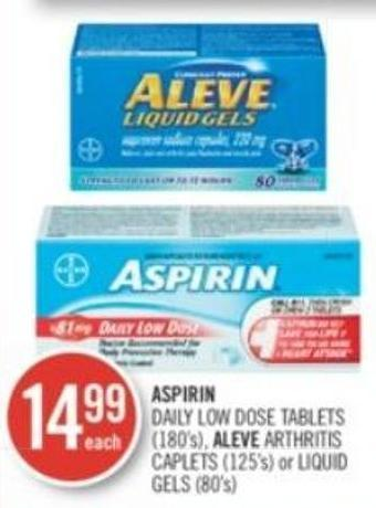 Aspirin Daily Low Dose Tablets (180's) - Aleve Arthritis Caplets (125's) or Liquid Gels (80's)